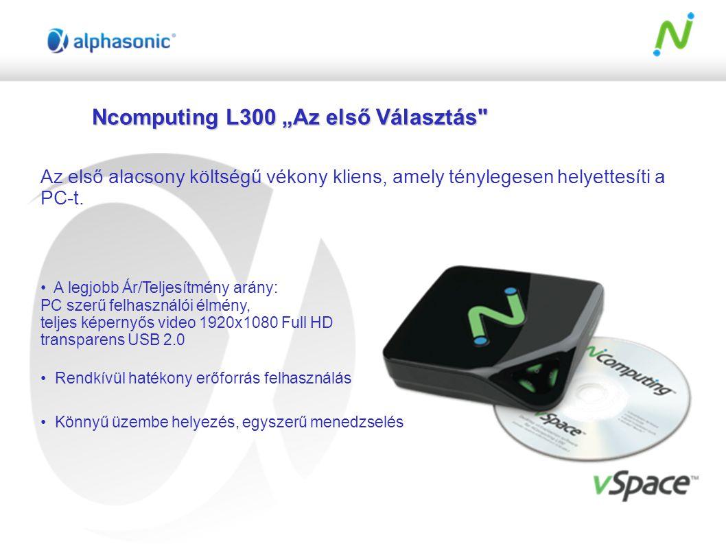 """Ncomputing L300 """"Az első Választás Az első alacsony költségű vékony kliens, amely ténylegesen helyettesíti a PC-t."""