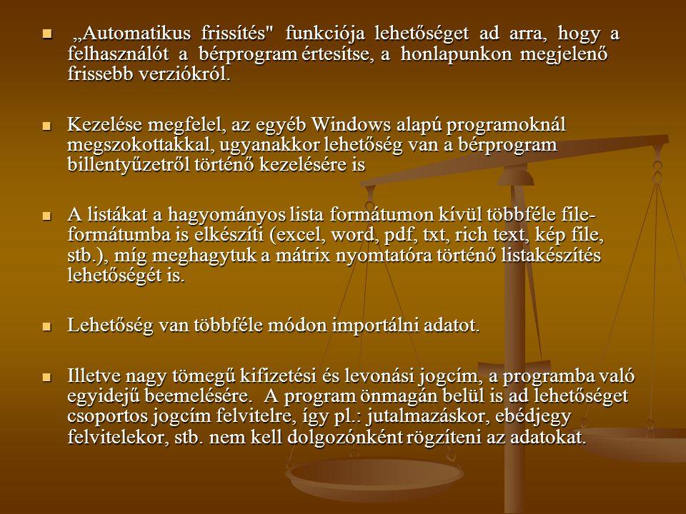 """""""Automatikus frissítés funkciója lehetőséget ad arra, hogy a felhasználót a bérprogram értesítse, a honlapunkon megjelenő frissebb verziókról."""