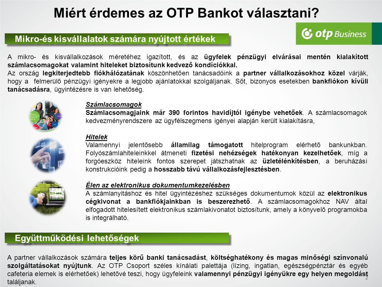 Miért érdemes az OTP Bankot választani? Mikro-és kisvállalatok számára nyújtott értékek A mikro- és kisvállalkozások méretéhez igazított, és az ügyfel