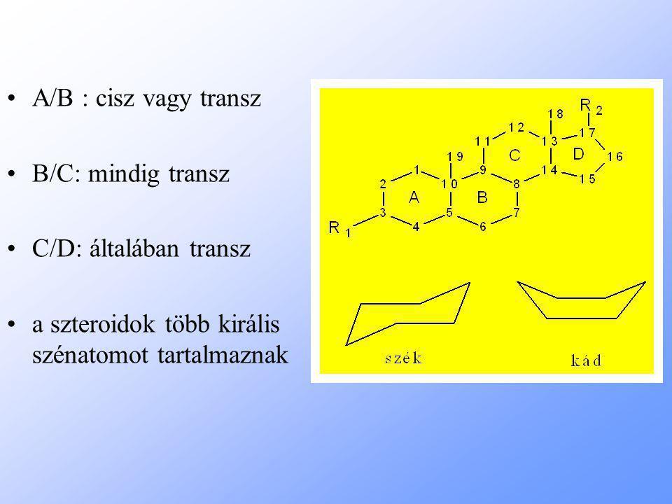 A/B : cisz vagy transz B/C: mindig transz C/D: általában transz a szteroidok több királis szénatomot tartalmaznak
