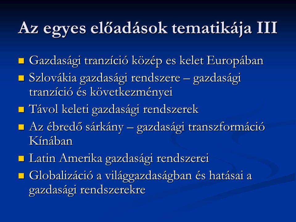 Az egyes előadások tematikája III Gazdasági tranzíció közép es kelet Europában Gazdasági tranzíció közép es kelet Europában Szlovákia gazdasági rendsz