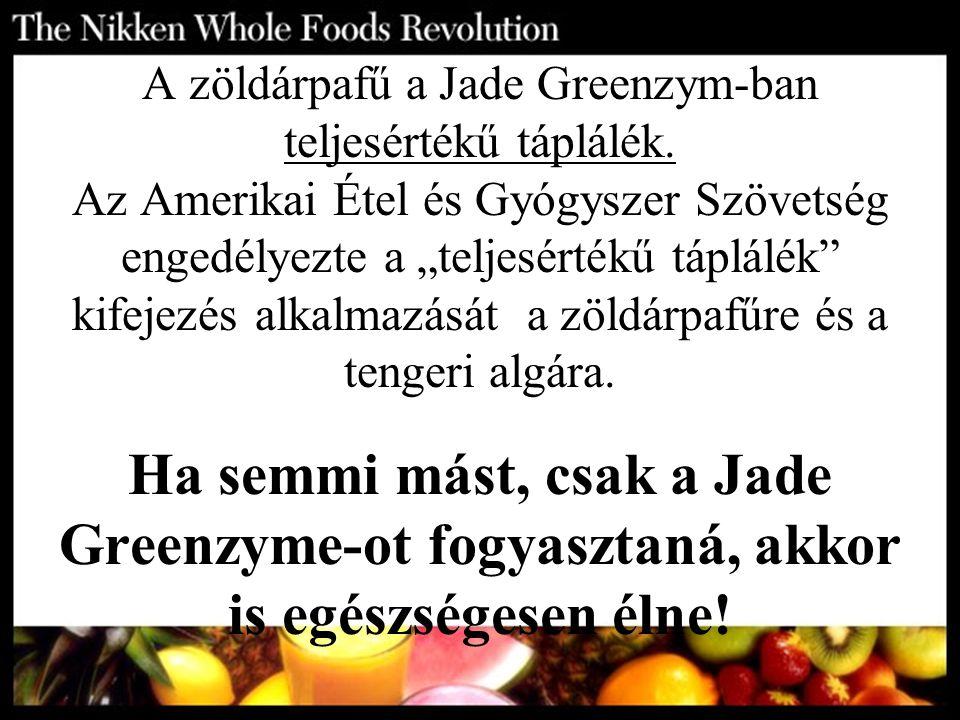 """A zöldárpafű a Jade Greenzym-ban teljesértékű táplálék. Az Amerikai Étel és Gyógyszer Szövetség engedélyezte a """"teljesértékű táplálék"""" kifejezés alkal"""