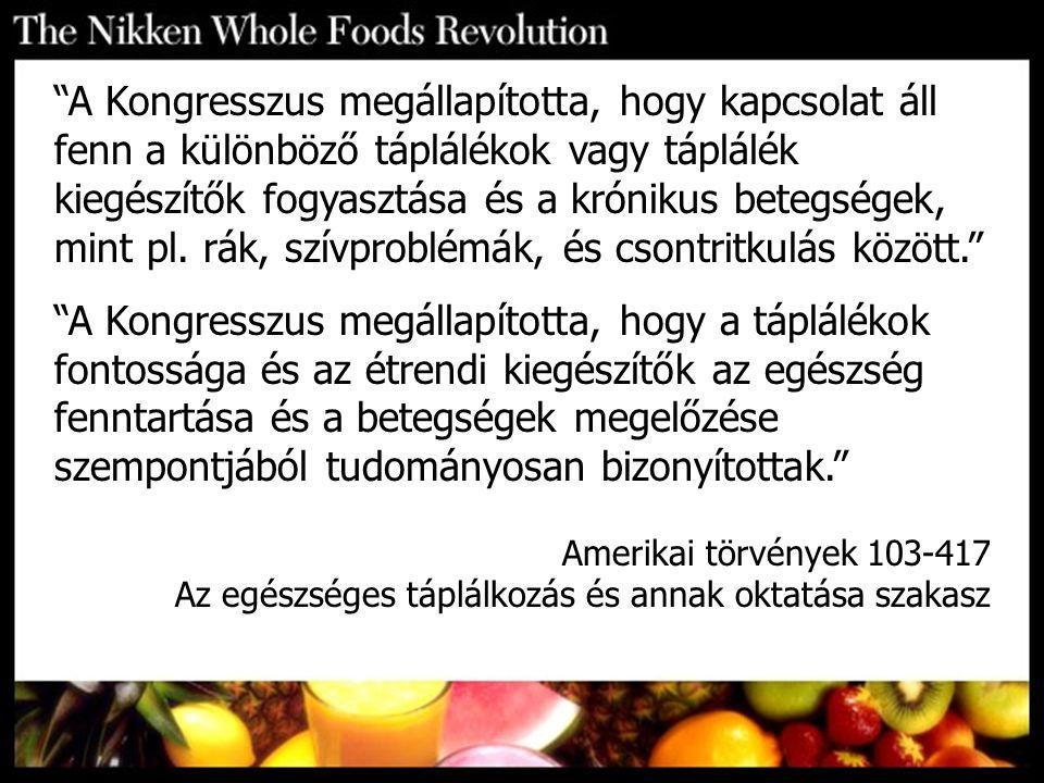 """""""A Kongresszus megállapította, hogy kapcsolat áll fenn a különböző táplálékok vagy táplálék kiegészítők fogyasztása és a krónikus betegségek, mint pl."""