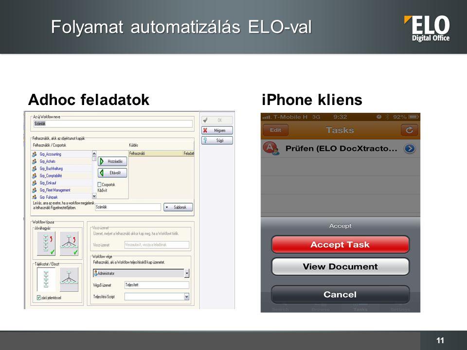 11 Adhoc feladatokiPhone kliens Folyamat automatizálás ELO-val