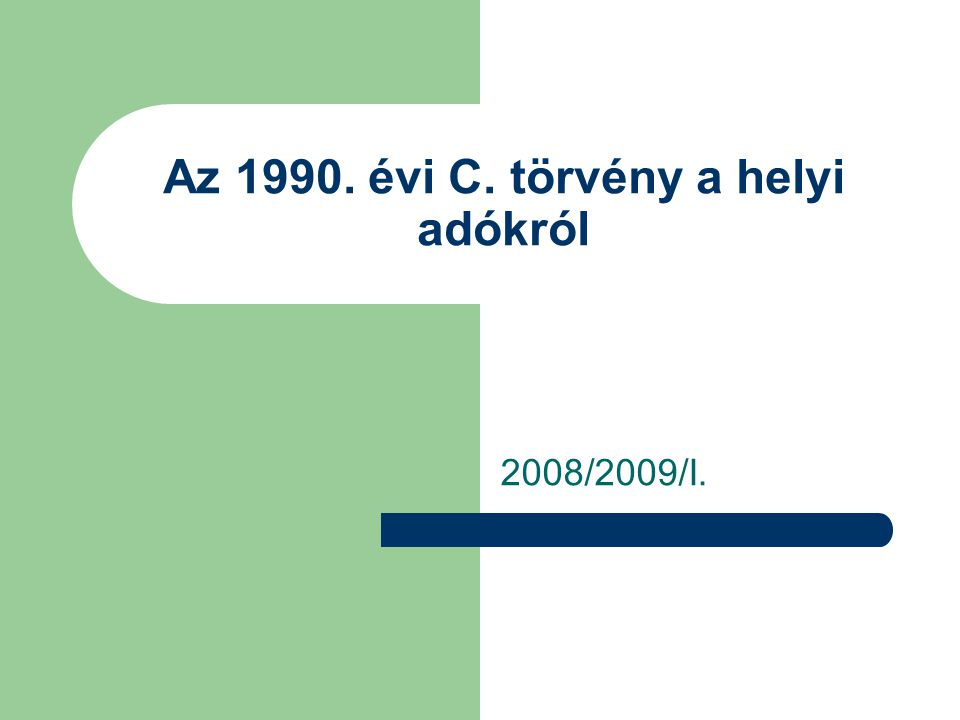 Az 1990. évi C. törvény a helyi adókról 2008/2009/I.