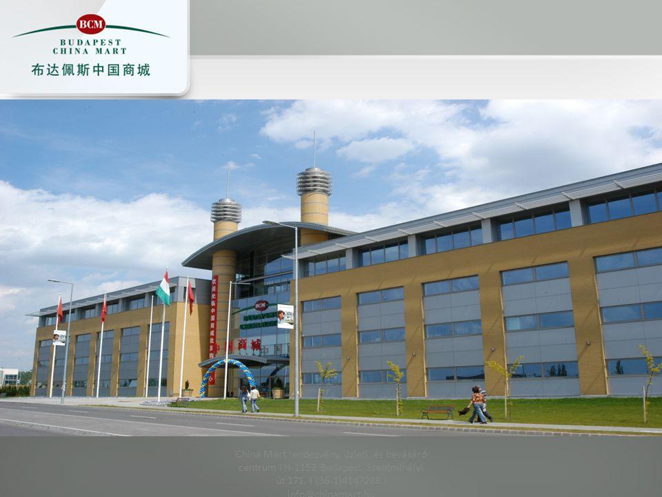 China Mart rendezvény, üzleti, és bevásáró centrum I H-1152 Budapest, Szentmihályi út 171. I (36-1)4147288 I info@chinamart.hu
