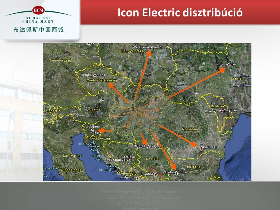 China Mart rendezvény, üzleti, és bevásáró centrum I H-1152 Budapest, Szentmihályi út 171. I (36-1)4147288 I info@chinamart.hu Icon Electric disztribú