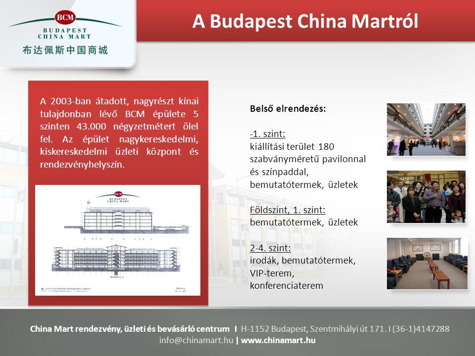 A Budapest China Martról A 2003-ban átadott, nagyrészt kínai tulajdonban lévő BCM épülete 5 szinten 43.000 négyzetmétert ölel fel.