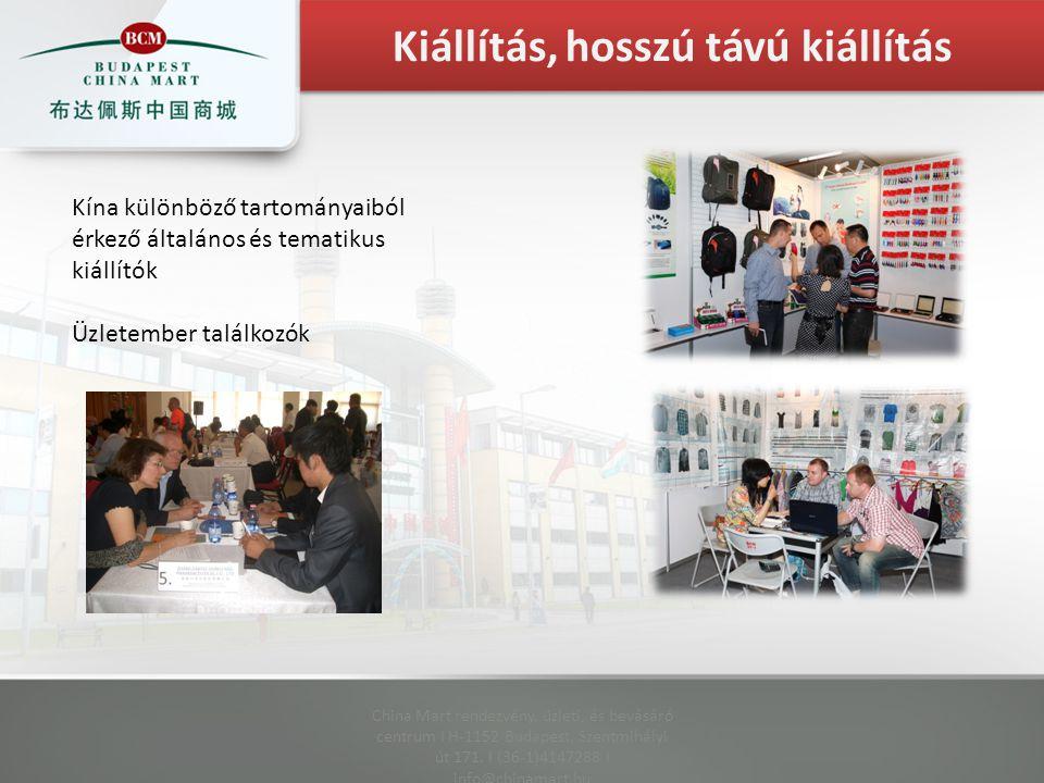 China Mart rendezvény, üzleti, és bevásáró centrum I H-1152 Budapest, Szentmihályi út 171.