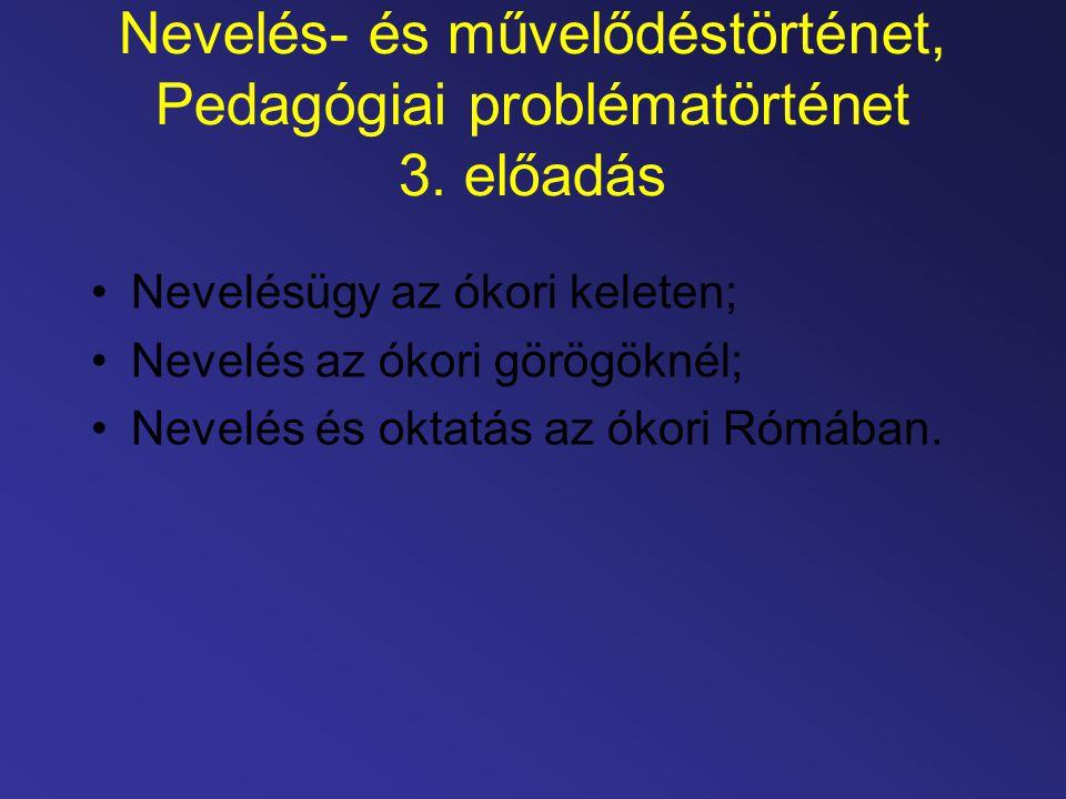 Összefoglalás: ókori keleti nevelés A Kr.e. 3-2.
