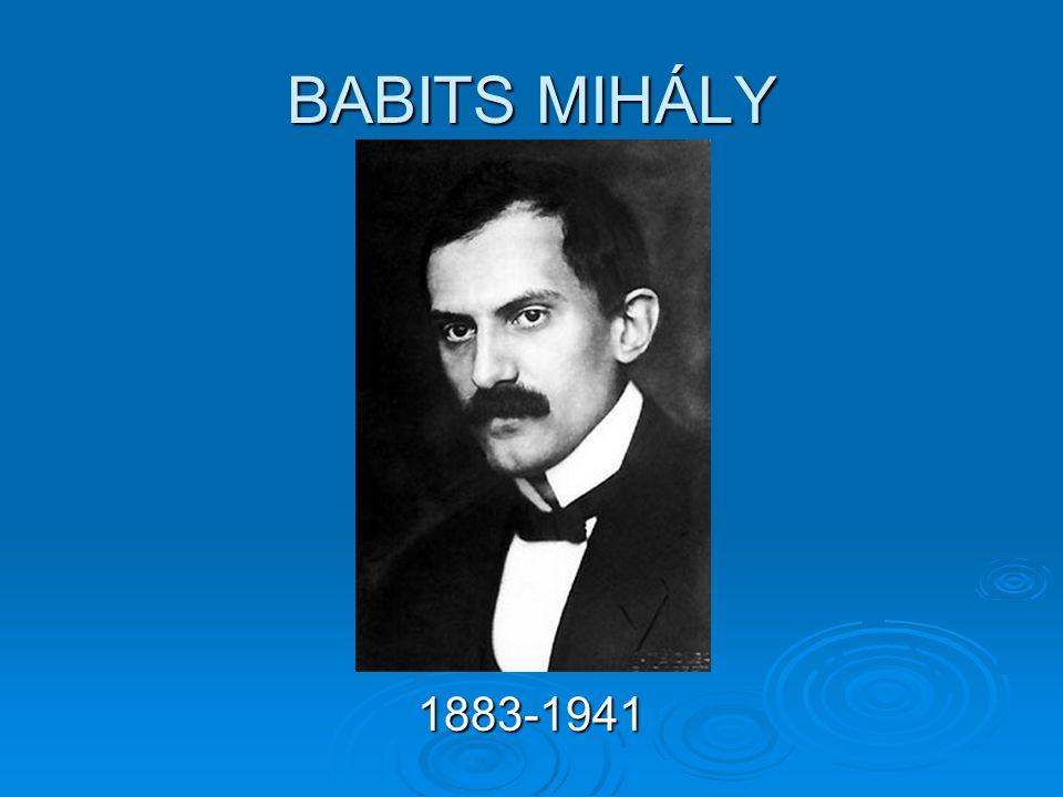 BABITS MIHÁLY 1883-1941