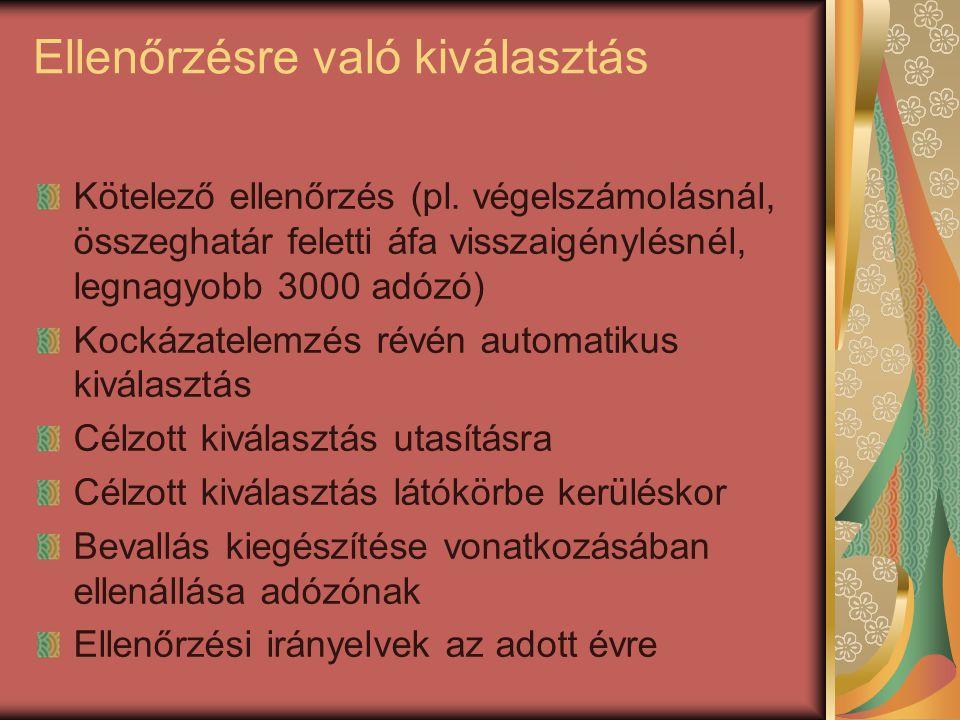 Ellenőrzésre való kiválasztás Kötelező ellenőrzés (pl.