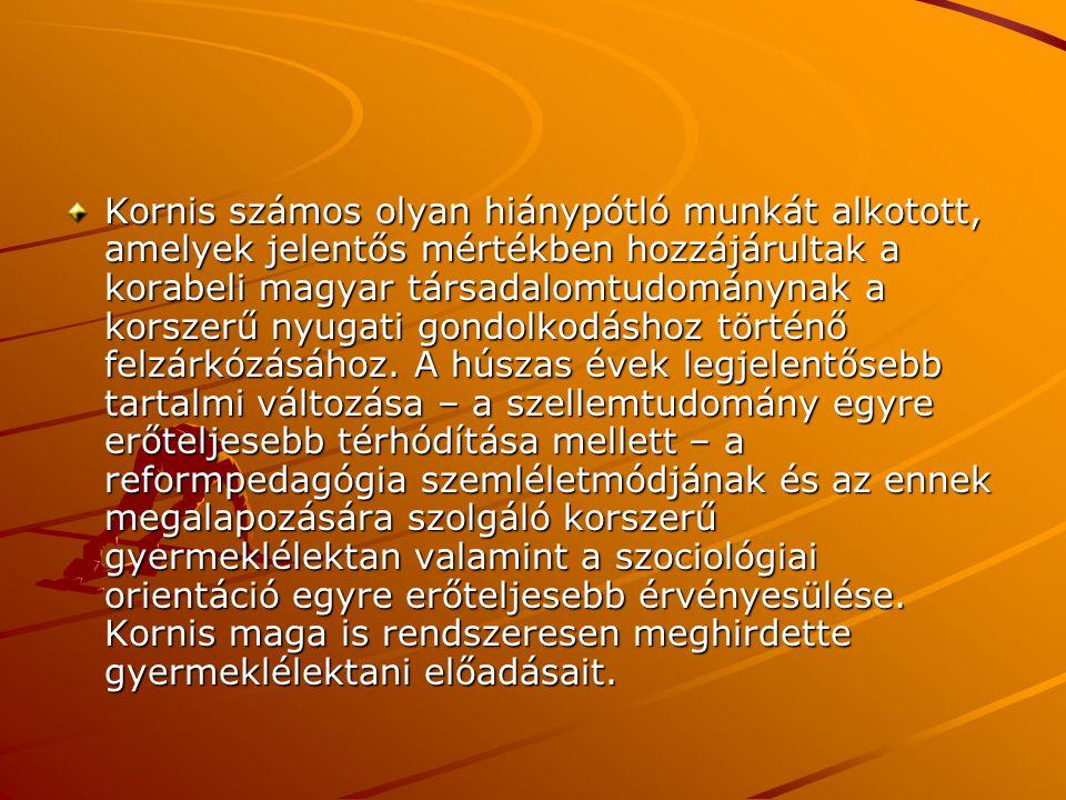 Kornis számos olyan hiánypótló munkát alkotott, amelyek jelentős mértékben hozzájárultak a korabeli magyar társadalomtudománynak a korszerű nyugati go