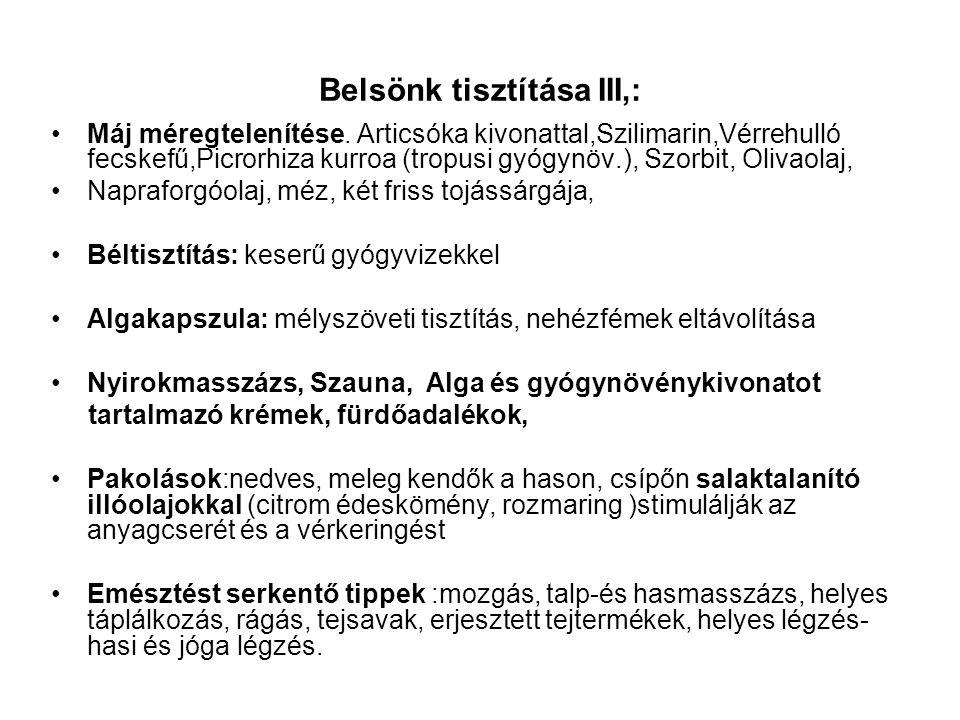 Belsönk tisztítása III,: Máj méregtelenítése. Articsóka kivonattal,Szilimarin,Vérrehulló fecskefű,Picrorhiza kurroa (tropusi gyógynöv.), Szorbit, Oliv