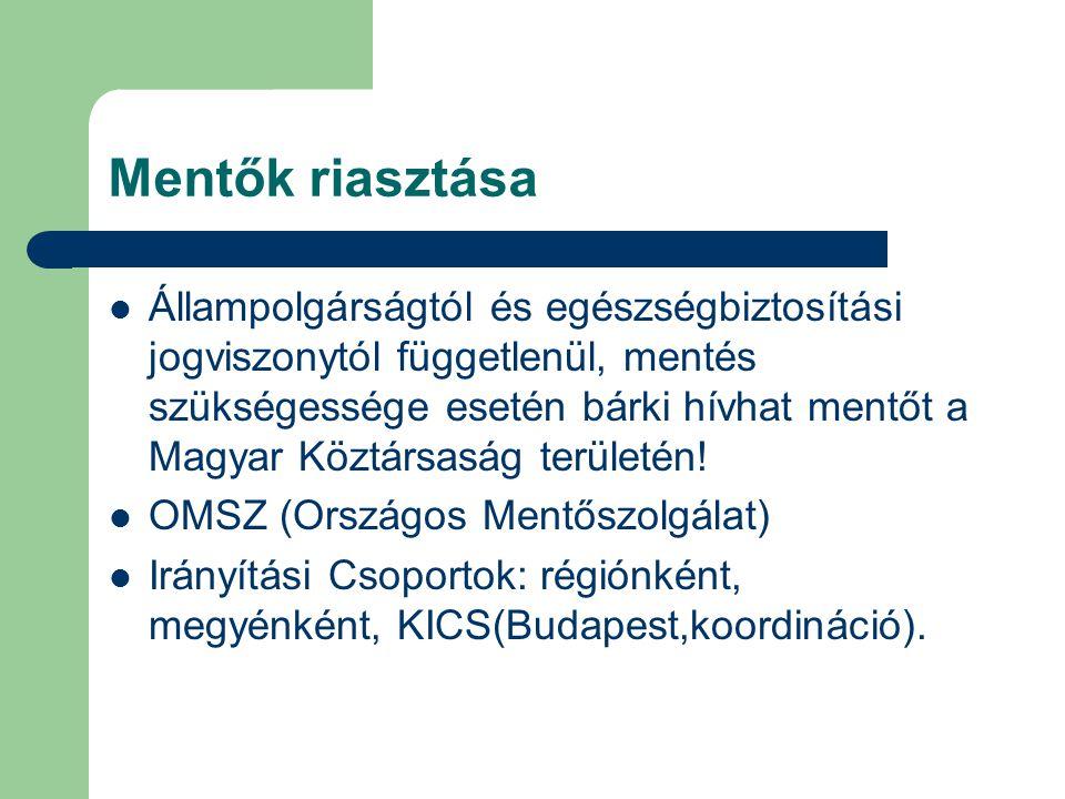 Mentők riasztása Állampolgárságtól és egészségbiztosítási jogviszonytól függetlenül, mentés szükségessége esetén bárki hívhat mentőt a Magyar Köztársa