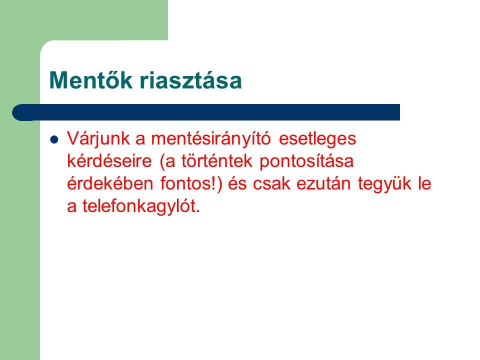 Tűzoltók riasztása A tűzoltók hívószáma a Magyar Köztársaság egész területén: 105!!.