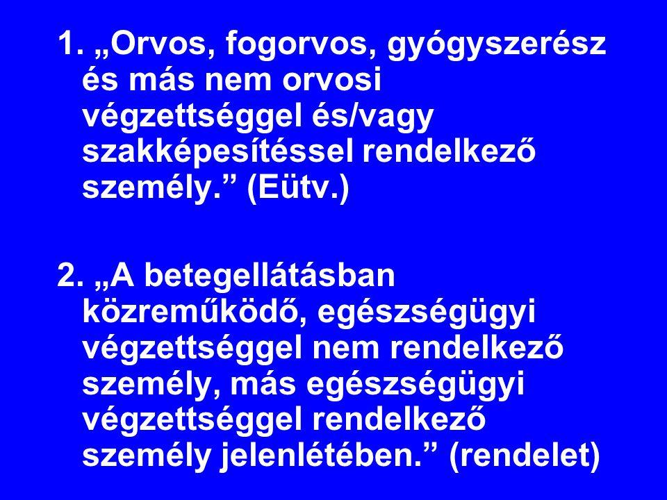 Orvosi Kompetencia Mentőtiszti, kiegészítve más orvosi tevékenységgel (pl.
