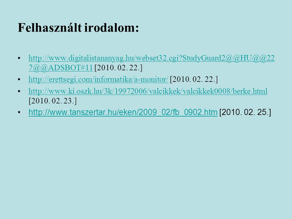 Felhasznált irodalom: http://www.digitalistananyag.hu/webset32.cgi StudyGuard2@@HU@@22 7@@ADSBOT#11 [2010.