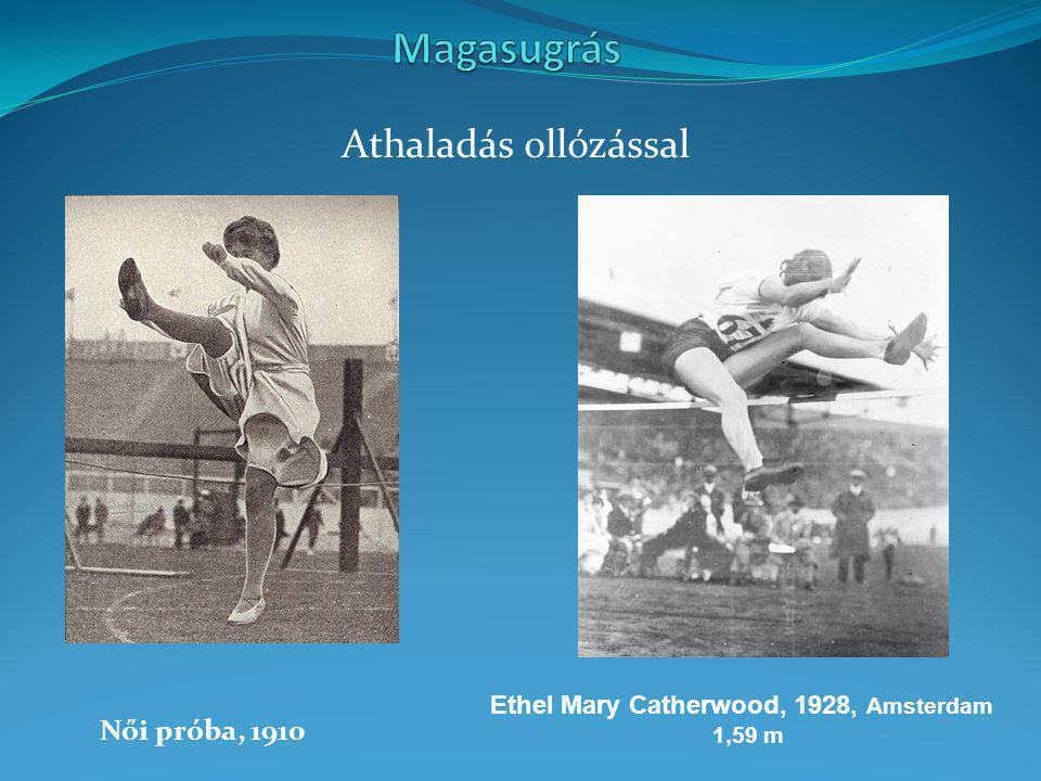 Athaladás ollózással Női próba, 1910 Ethel Mary Catherwood, 1928, Amsterdam 1,59 m