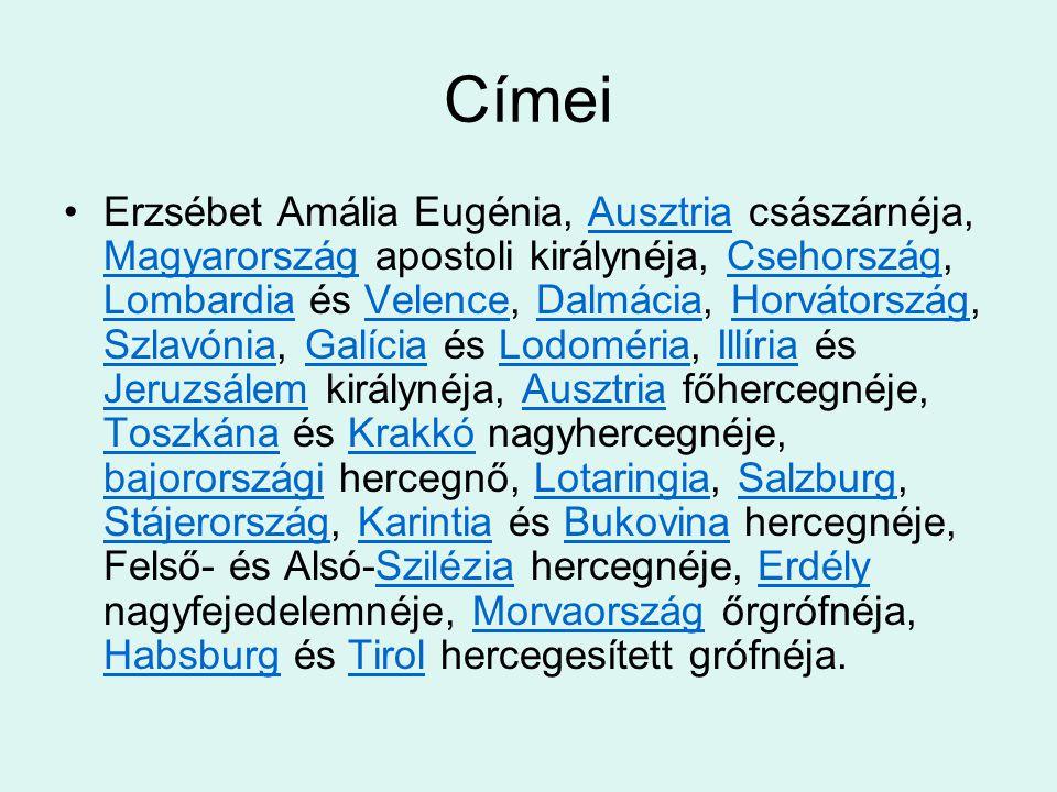 Címei Erzsébet Amália Eugénia, Ausztria császárnéja, Magyarország apostoli királynéja, Csehország, Lombardia és Velence, Dalmácia, Horvátország, Szlav