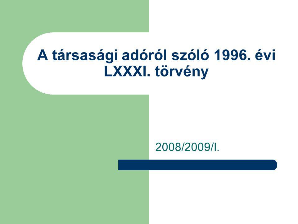 A társasági adóról szóló 1996. évi LXXXI. törvény 2008/2009/I.