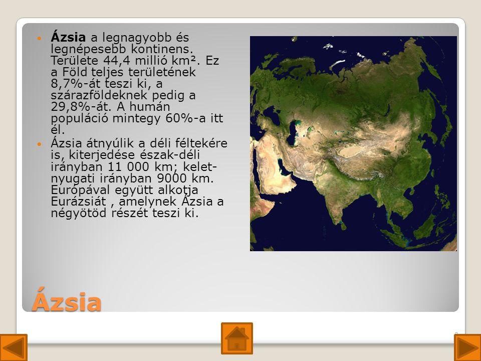 Ázsia Ázsia a legnagyobb és legnépesebb kontinens.