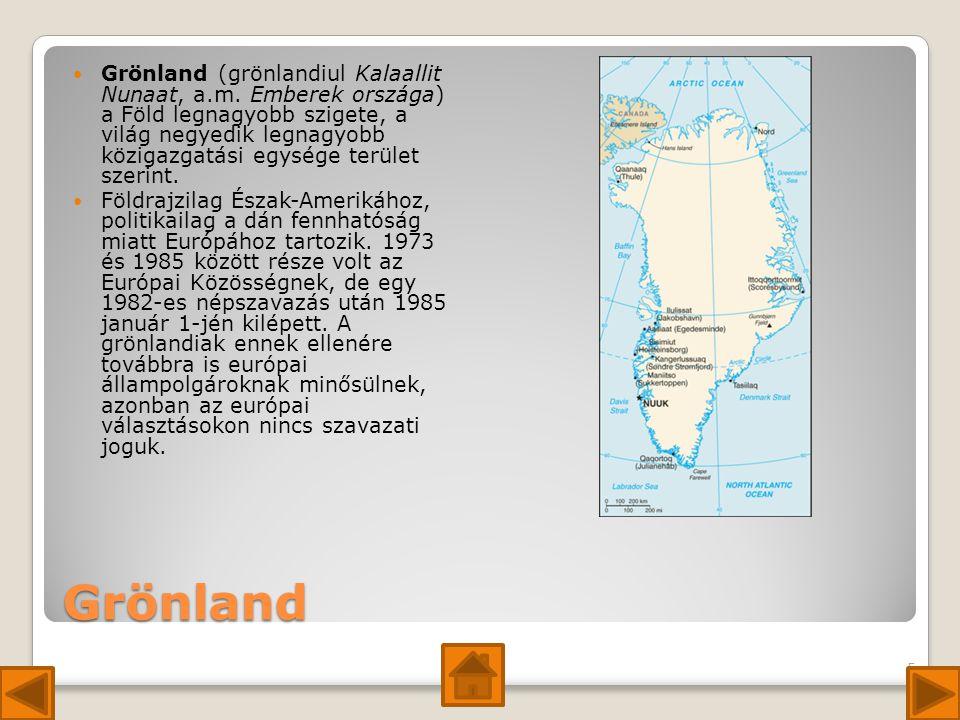 Grönland Grönland (grönlandiul Kalaallit Nunaat, a.m.