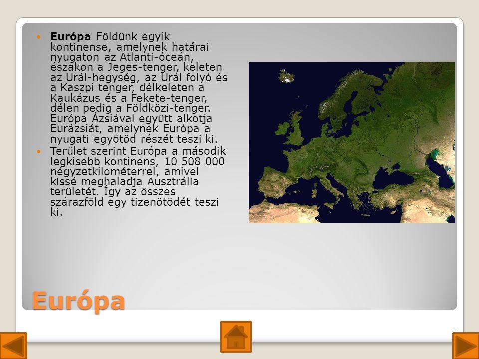 Európa Európa Földünk egyik kontinense, amelynek határai nyugaton az Atlanti-óceán, északon a Jeges-tenger, keleten az Urál-hegység, az Urál folyó és a Kaszpi tenger, délkeleten a Kaukázus és a Fekete-tenger, délen pedig a Földközi-tenger.