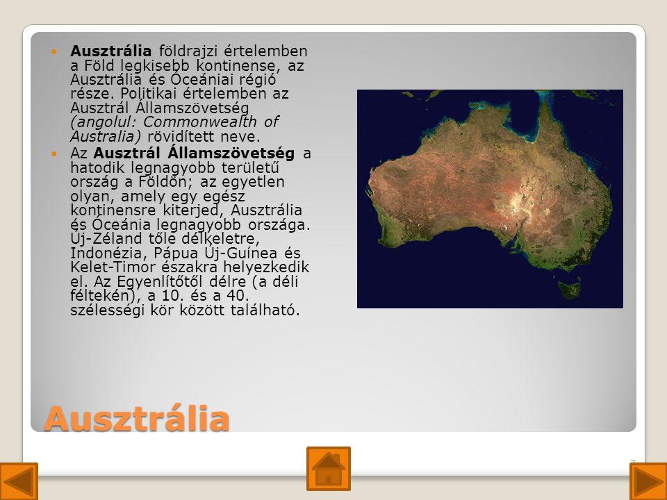 Ausztrália Ausztrália földrajzi értelemben a Föld legkisebb kontinense, az Ausztrália és Óceániai régió része.