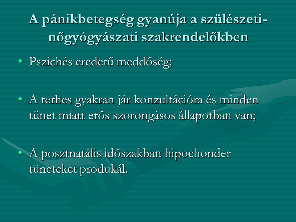 A pánikbetegség gyanúja a szülészeti- nőgyógyászati szakrendelőkben Pszichés eredetű meddőség;Pszichés eredetű meddőség; A terhes gyakran jár konzultá