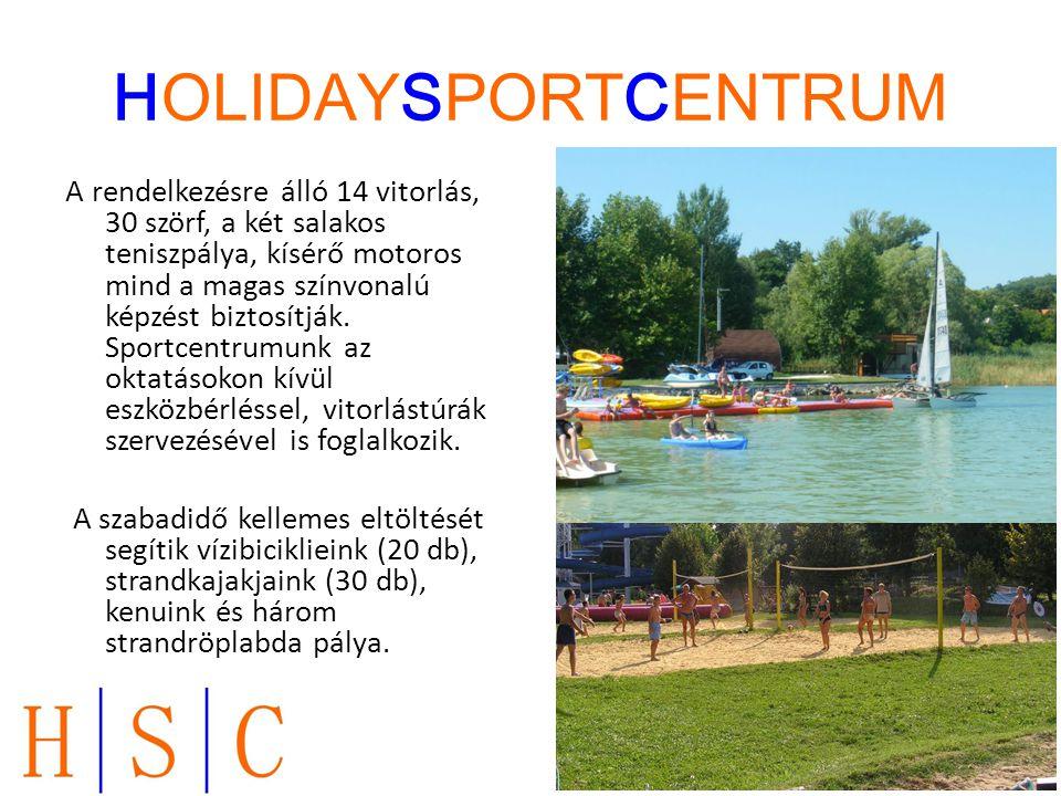 HOLIDAYSPORTCENTRUM A rendelkezésre álló 14 vitorlás, 30 szörf, a két salakos teniszpálya, kísérő motoros mind a magas színvonalú képzést biztosítják.