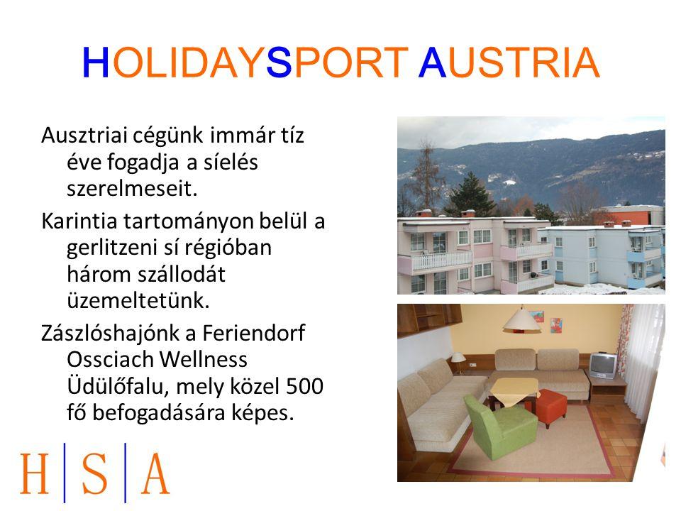 HOLIDAYSPORT AUSTRIA Ausztriai cégünk immár tíz éve fogadja a síelés szerelmeseit. Karintia tartományon belül a gerlitzeni sí régióban három szállodát