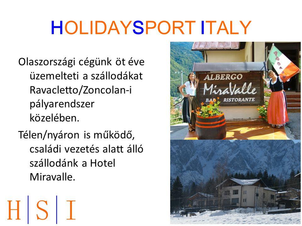 HOLIDAYSPORT ITALY Olaszországi cégünk öt éve üzemelteti a szállodákat Ravacletto/Zoncolan-i pályarendszer közelében. Télen/nyáron is működő, családi