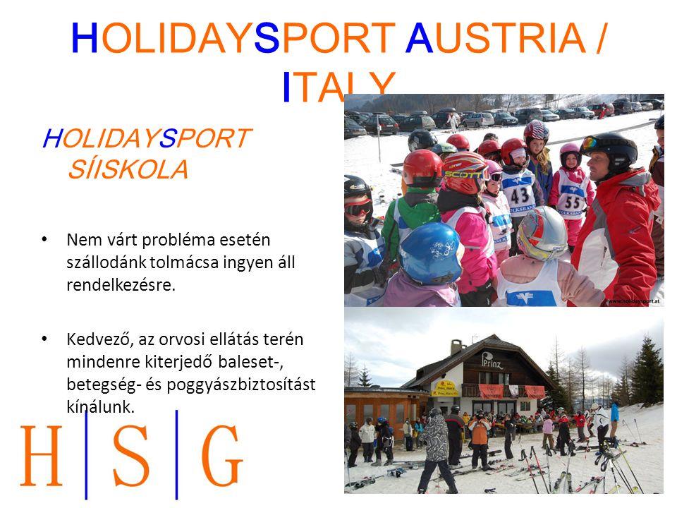 HOLIDAYSPORT AUSTRIA / ITALY HOLIDAYSPORT SÍISKOLA Nem várt probléma esetén szállodánk tolmácsa ingyen áll rendelkezésre. Kedvező, az orvosi ellátás t