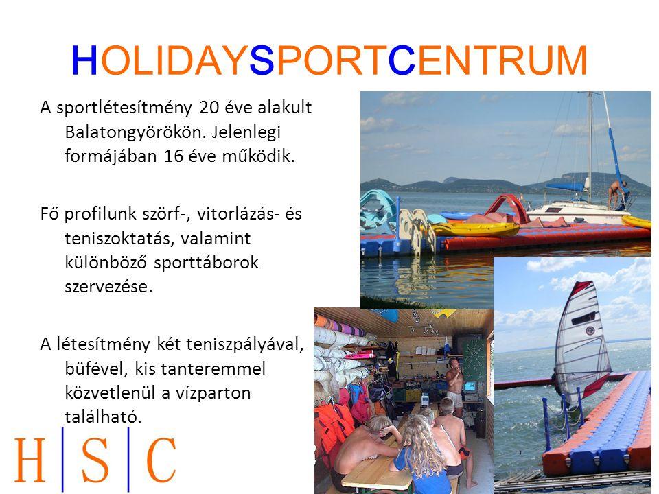 HOLIDAYSPORTCENTRUM A sportlétesítmény 20 éve alakult Balatongyörökön. Jelenlegi formájában 16 éve működik. Fő profilunk szörf-, vitorlázás- és tenisz