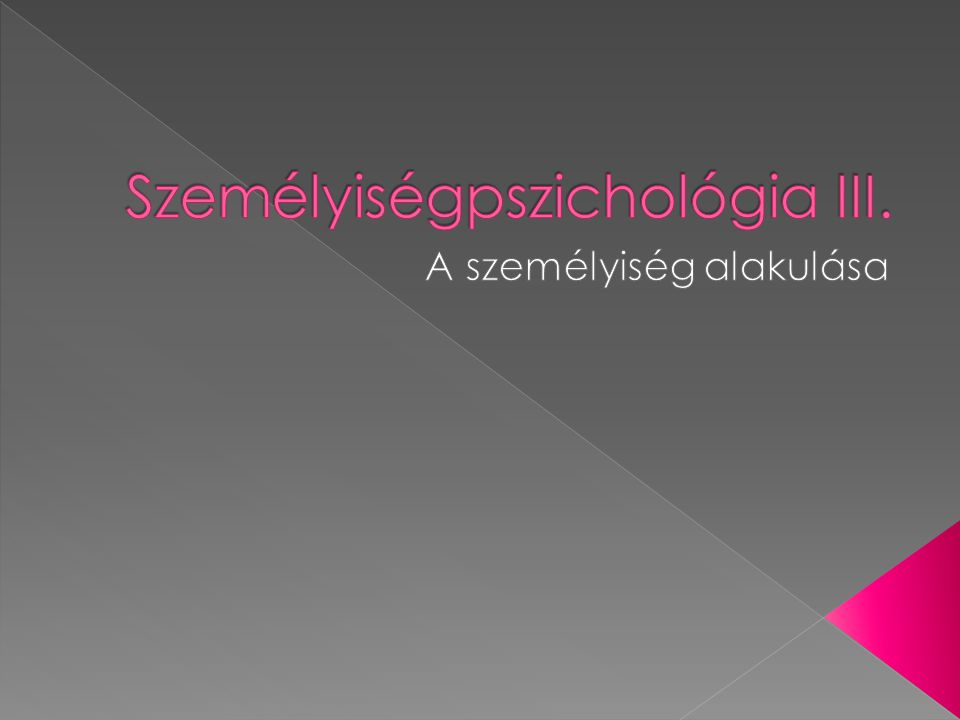  Genetikai hatások › temperamentum  hangulattal kapcsolatos egyéni jellegzetességek  temperementum és otthoni környezet közti kölcsönhatás › ikervizsgálatok  képességek és intelligencia  szociabilitás és érzelmi stabilitás