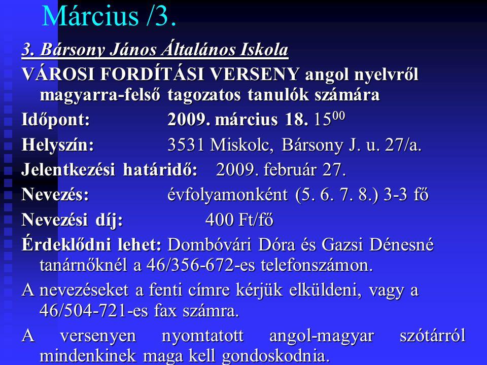 Március /3. 3. Bársony János Általános Iskola VÁROSI FORDÍTÁSI VERSENY angol nyelvről magyarra-felső tagozatos tanulók számára Időpont: 2009. március