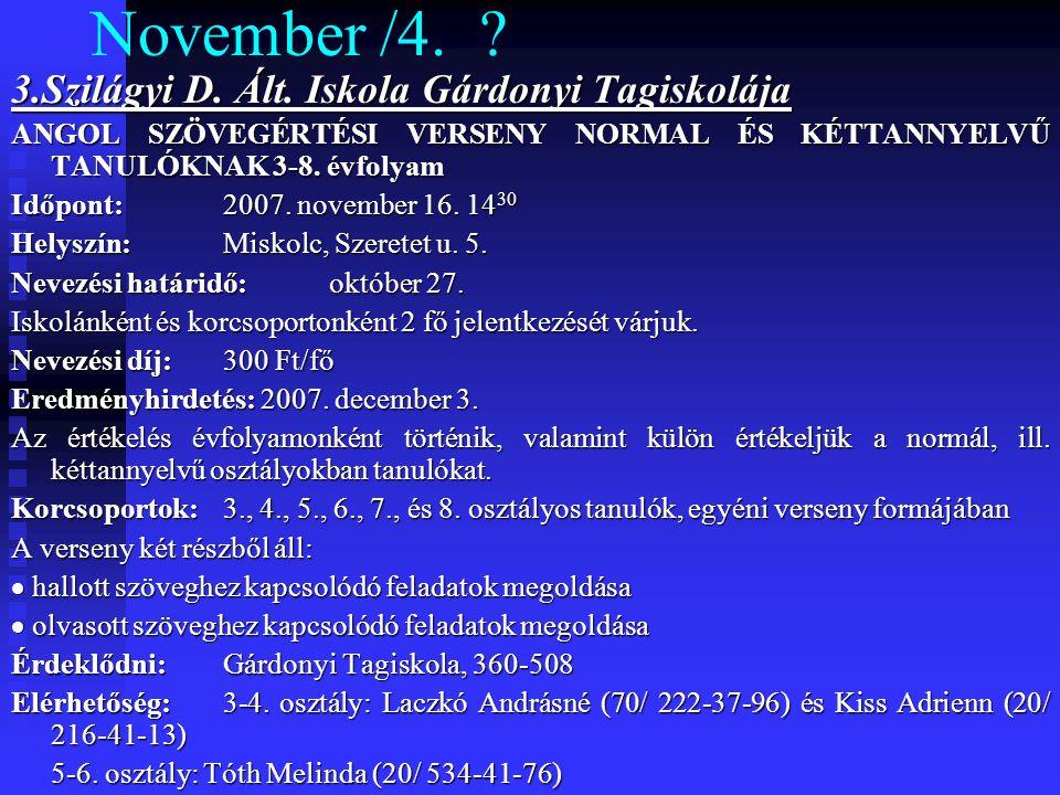 November /4. ? 3.Szilágyi D. Ált. Iskola Gárdonyi Tagiskolája ANGOL SZÖVEGÉRTÉSI VERSENY NORMAL ÉS KÉTTANNYELVŰ TANULÓKNAK 3-8. évfolyam Időpont: 2007