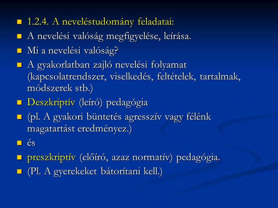 1.2.4. A neveléstudomány feladatai: 1.2.4.