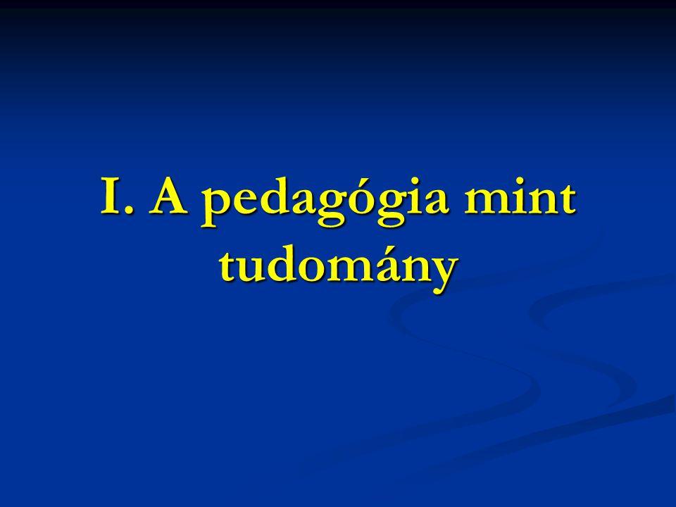 A tudományos pedagógia (neveléstudomány) feladata: A tudományos pedagógia (neveléstudomány) feladata: 1.