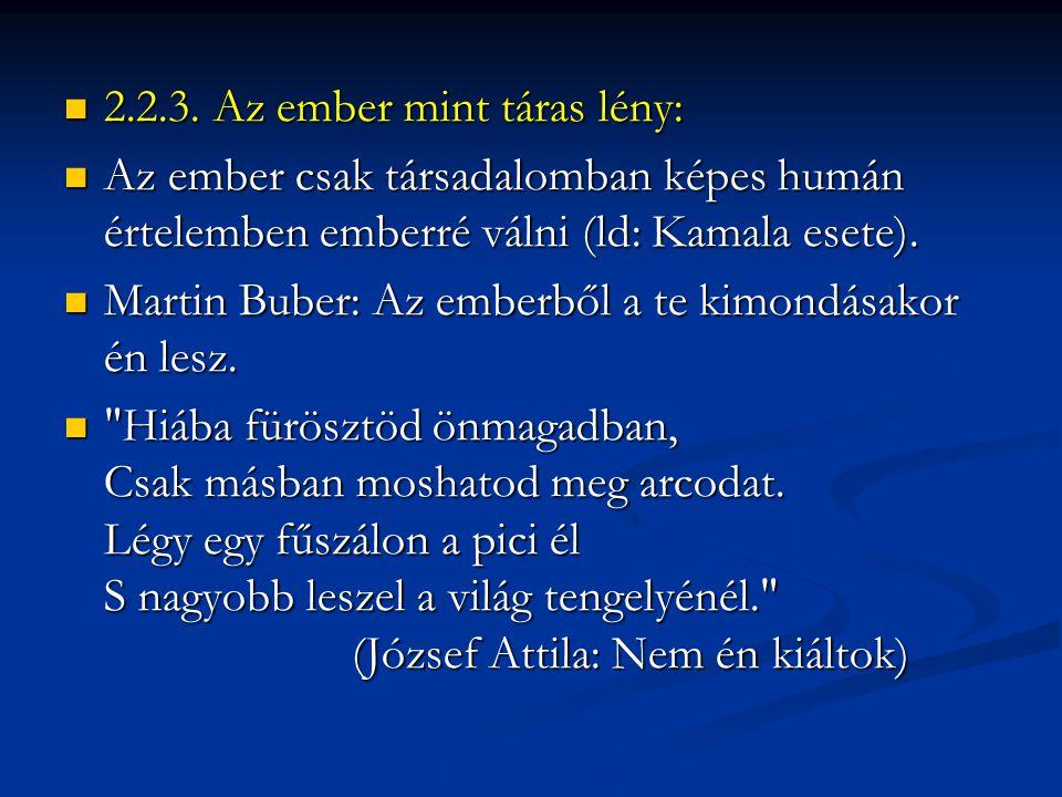 2.2.3. Az ember mint táras lény: 2.2.3.