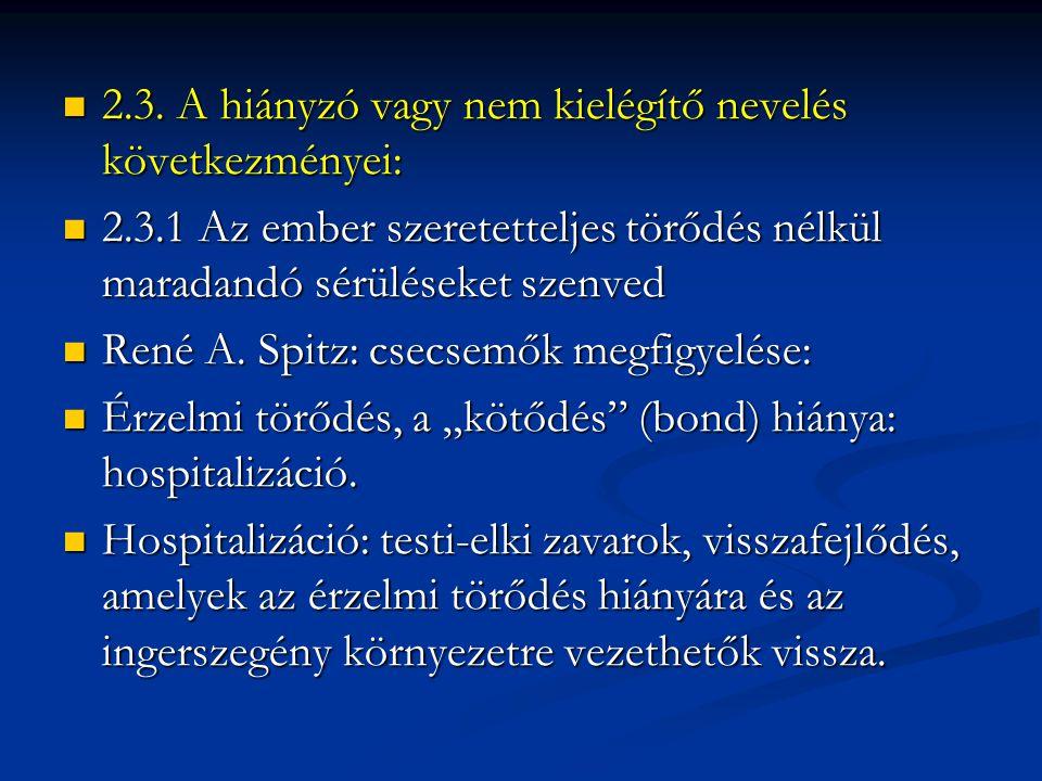 2.3. A hiányzó vagy nem kielégítő nevelés következményei: 2.3.