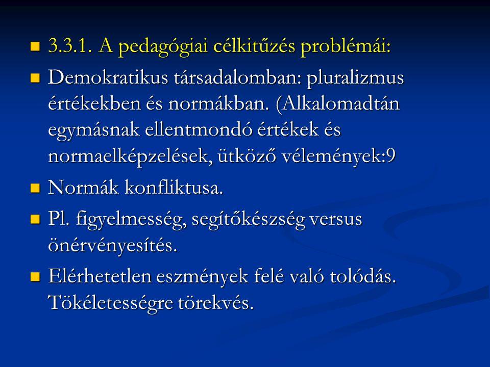 3.3.1. A pedagógiai célkitűzés problémái: 3.3.1.
