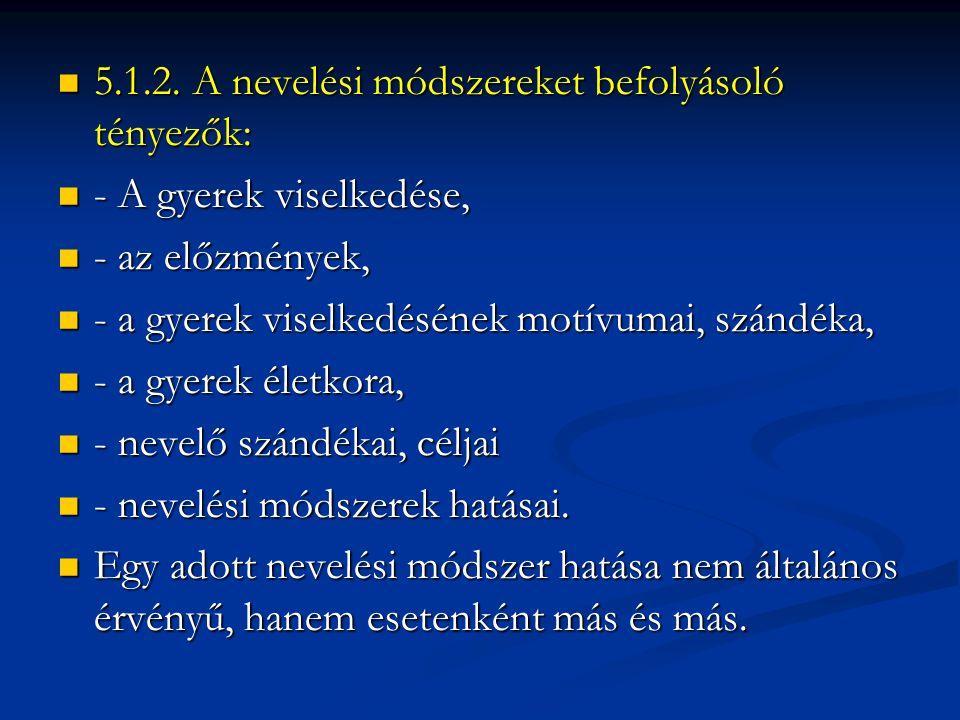 5.1.2. A nevelési módszereket befolyásoló tényezők: 5.1.2.