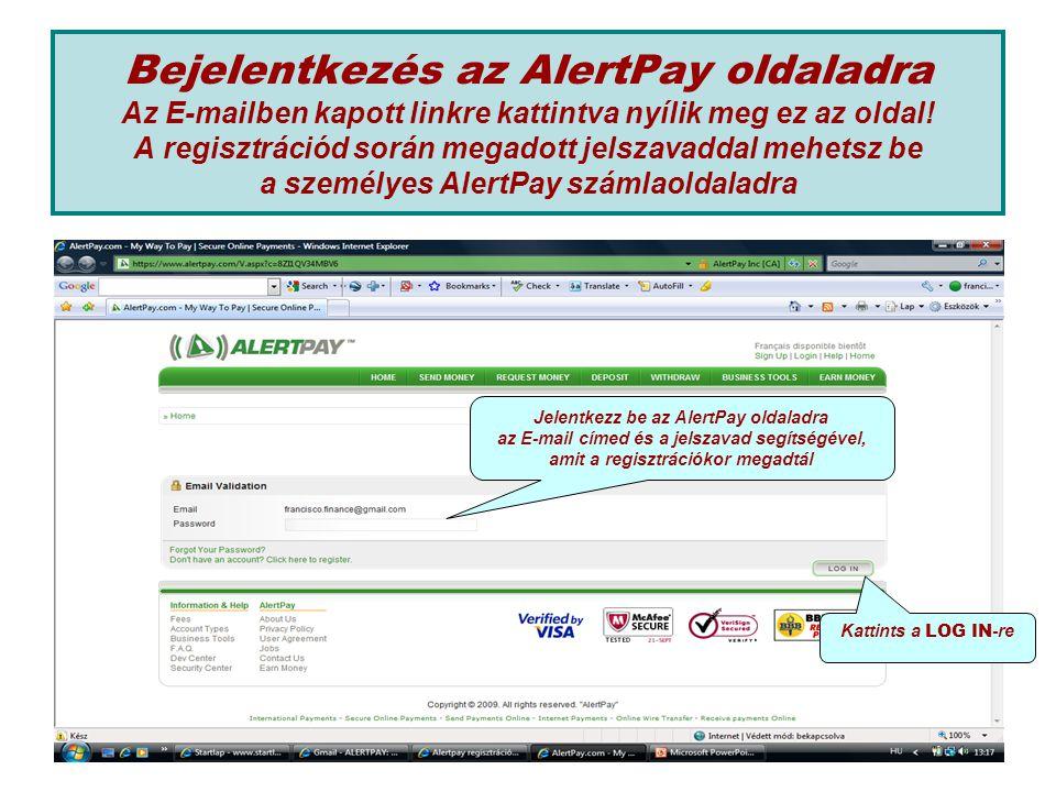 Bejelentkezés az AlertPay oldaladra Az E-mailben kapott linkre kattintva nyílik meg ez az oldal.