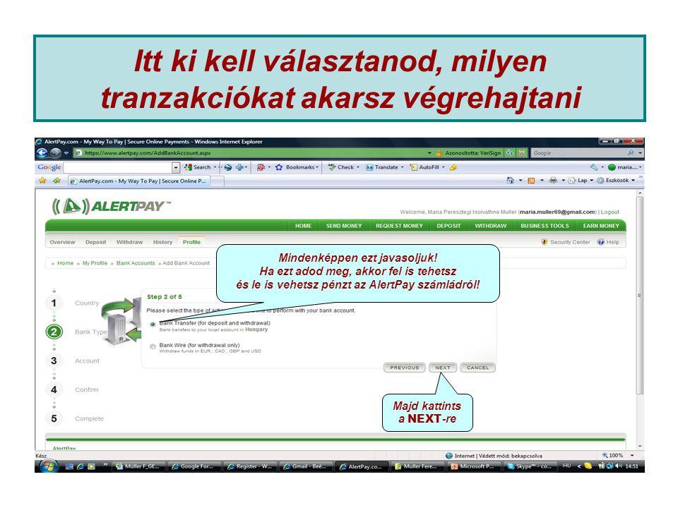 Itt ki kell választanod, milyen tranzakciókat akarsz végrehajtani Mindenképpen ezt javasoljuk.