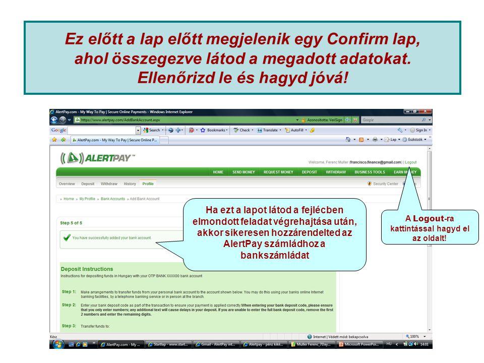 Ez előtt a lap előtt megjelenik egy Confirm lap, ahol összegezve látod a megadott adatokat.