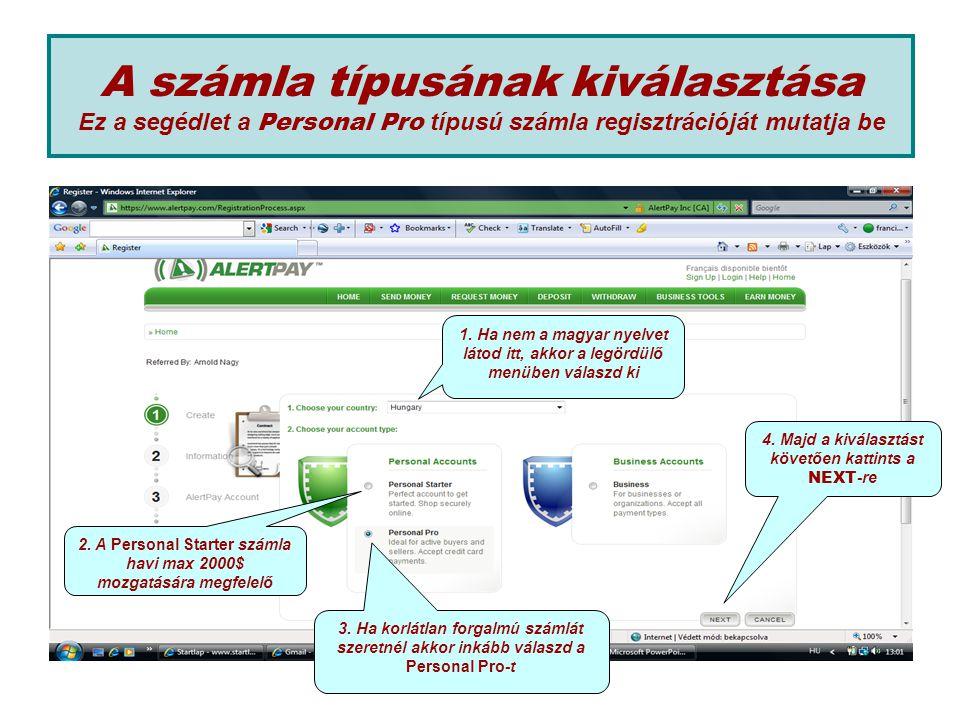 A számla típusának kiválasztása Ez a segédlet a Personal Pro típusú számla regisztrációját mutatja be 2.