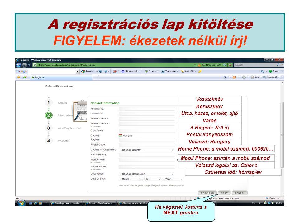 A regisztrációs lap kitöltése FIGYELEM: ékezetek nélkül írj.