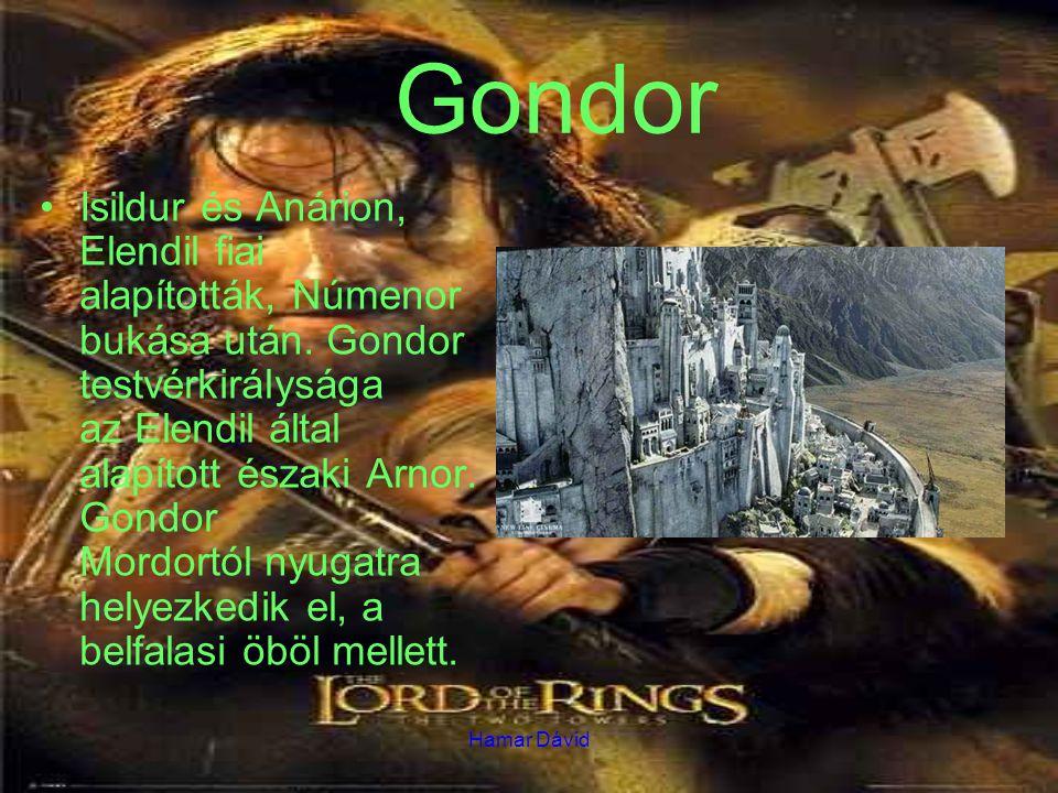 Hamar Dávid Gondor Isildur és Anárion, Elendil fiai alapították, Númenor bukása után. Gondor testvérkirálysága az Elendil által alapított északi Arnor